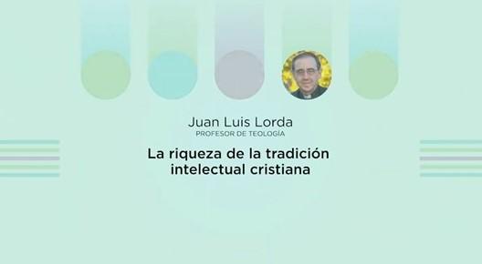 La riqueza de la tradición intelectual cristiana